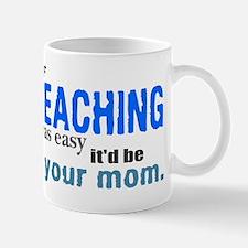 If Teaching Was Easy Mug