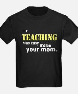 If Teaching Was Easy T