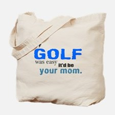 If Golf Was Easy Tote Bag