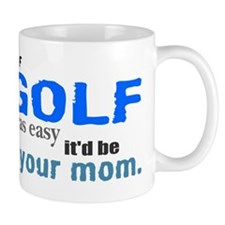 If Golf Was Easy Mug
