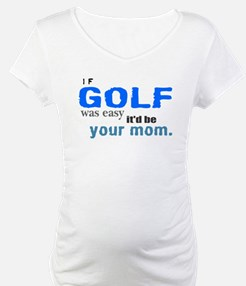 If Golf Was Easy Shirt