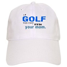 If Golf Was Easy Baseball Cap