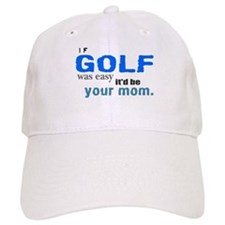 If Golf Was Easy Cap