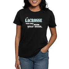 If Lacrosse Was Easy Tee