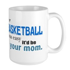 If Basketball Was Easy Mug