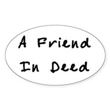 a friend in deed Decal