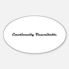 emotionally unavailable Oval Decal