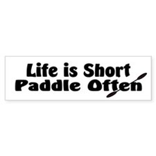 Life is Short Paddle Often Kayak