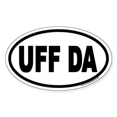 UFF DA Euro Oval Sticker