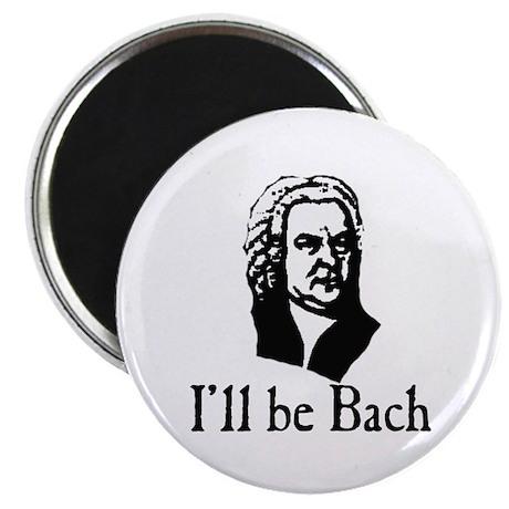 I'll Be Bach Magnet