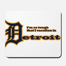 I Vacation In Detroit Mousepad