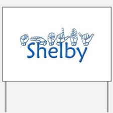 Shelby Yard Sign