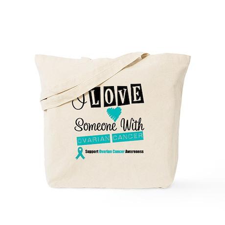 ILoveSomeone OvarianCancer Tote Bag
