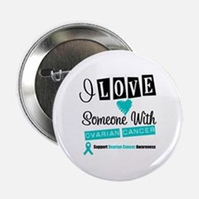 "ILoveSomeone OvarianCancer 2.25"" Button"