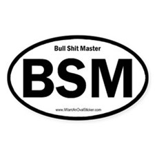 Bull Shit Master Oval Decal