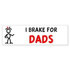 I Brake For Dads Bumper Bumper Sticker