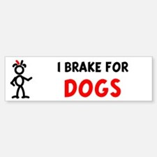 I Brake For Dogs Bumper Bumper Bumper Sticker