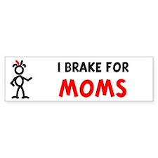 I Brake For Moms Bumper Bumper Sticker