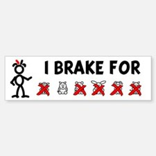 I Brake For XOXXXX Bumper Bumper Bumper Sticker