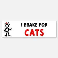I Brake For Cats Bumper Bumper Bumper Sticker