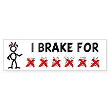 I Brake For XXXXXX Bumper Bumper Sticker