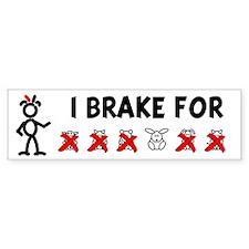 I Brake For XXXOXX Bumper Bumper Sticker
