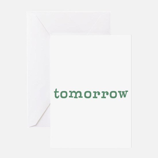 Tomorrow Greeting Cards
