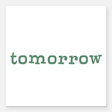 "Tomorrow Square Car Magnet 3"" x 3"""