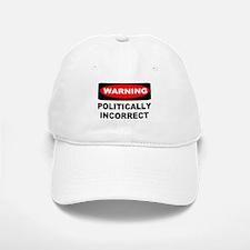 WARNING: Politically Incorrect Baseball Baseball Cap