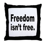 Freedom Isn't Free Quote Throw Pillow