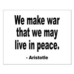 Make War to Live in Peace Quote Small Poster