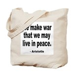 Make War to Live in Peace Quote Tote Bag