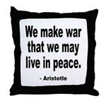 Make War to Live in Peace Quote Throw Pillow