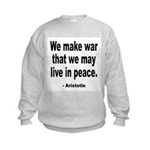 Make War to Live in Peace Quote Kids Sweatshirt