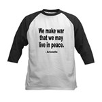 Make War to Live in Peace Quote Kids Baseball Jers