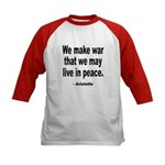 Make War to Live in Peace Quote (Front) Kids Baseb