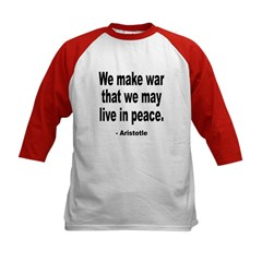 Make War to Live in Peace Quote (Front) Tee