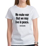 Make War to Live in Peace Quote (Front) Women's T-