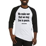 Make War to Live in Peace Quote Baseball Jersey