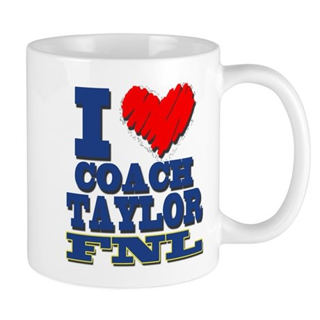 I Love Coach Taylor Mugs