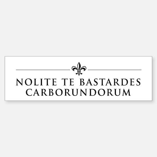 """Nolite te Bastardes..."" Sticker (Bumper)"