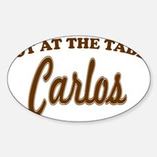 Not At The Table Carlos Sticker (Oval)