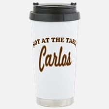 Not At The Table Carlos Travel Mug