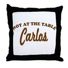 Not At The Table Carlos Throw Pillow