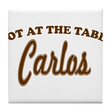 Not At The Table Carlos Tile Coaster