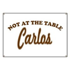 Not At The Table Carlos Banner