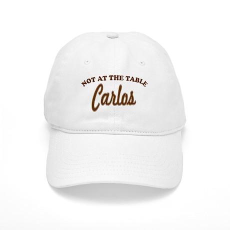 Not At The Table Carlos Cap