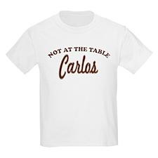 Not At The Table Carlos T-Shirt