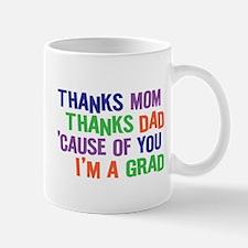 Thanks I'm a GRAD Mug