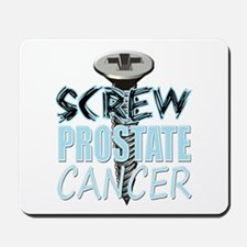 Screw Prostate Cancer Mousepad